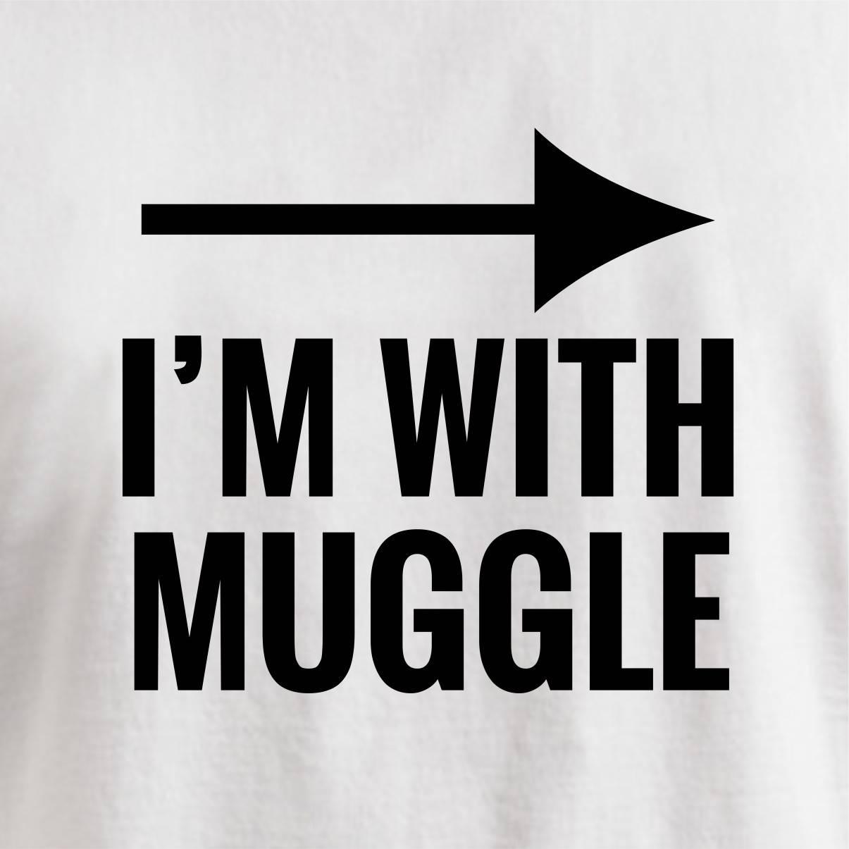 I'M WITH MUGGLE