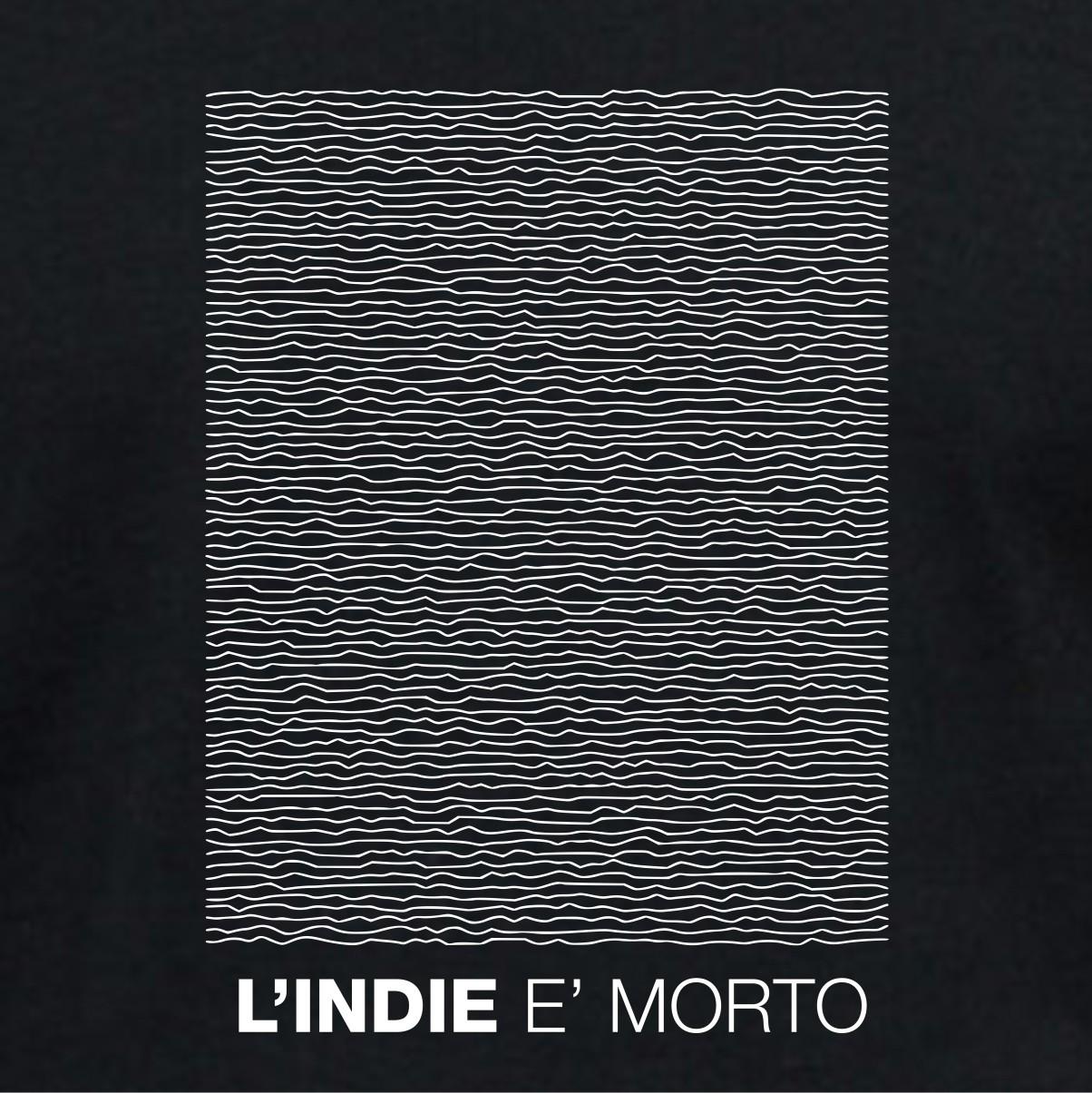 L'INDIE E' MORTO
